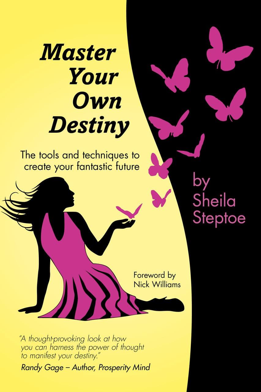 Sheila Steptoe Book Master Your Own Destiny